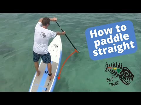 SUP Tips: How to paddle straight on a Stand Up Paddleboard