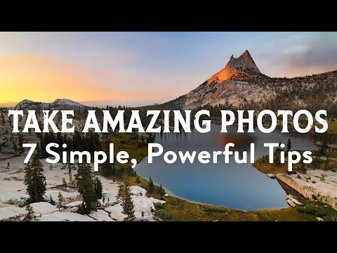 How To Take Amazing Photos: 7 Simple & Powerful Photography Tips